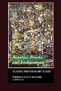 Beauties Beasts & Enchantments Classic French Fairy Tales