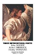 Three Metaphysical Poets: Selected Poems