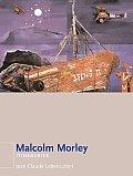 Malcolm Morley Itineraries