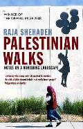 Palestinian Walks Notes on a Vanishing Landscape
