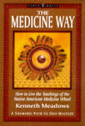 Medicine Way A Shamanic Path To Self