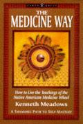 Medicine Way A Shamanic Path To Self
