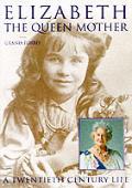 Elizabeth The Queen Mother A Twentieth C