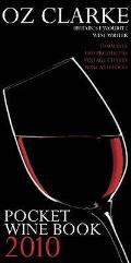 Oz Clarke Pocket Wine Book, 2010: 7500 Wines, 4000 Producers, Vintage Charts, Wine and Food