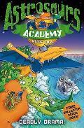 Astrosaurs Academy 5: Deadly Drama!