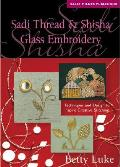 Sadi Thread & Shisha Glass Embroidery Techniques & Design to Inspire Creative Stitching