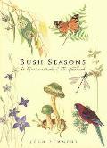 Bush Seasons: an Affectionate Study of a Tiny Bushland