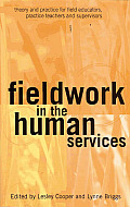 Fieldwork in the Human Services: Theory and Practice for Field Educators, Practice Teachers & Supervisors