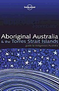 Lonely Planet Aboriginal Australia 1st Edition