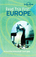 Lonely Planet Read This First Europe 1st Edition