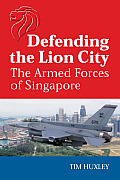 Defending the Lion City: The Armed Forces of Singapore