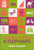 Planes Trains & Elephants
