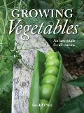Growing Vegetables An Easy Guide for All Seasons