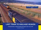 Last Train To Haulage Heaven: a Pictorial Diary of Diesel-hauled Passenger Trains Since 1971