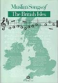 Muslim Songs of the British Isles: Arranged for Schools
