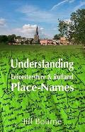 Understanding Leicestershire and Rutland Place-names