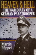 Heaven & Hell War Diary Of A German Para