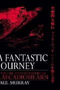 A Fantastic Journey: The Life and Literature of Lafcadio Hearn
