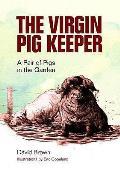 Virgin Pig Keeper: a Pair of Pigs in the Garden