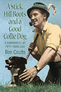 Stick Hill Boots & a Good Collie Dog a Shpherds Life Fifty Years Ago