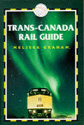 Trans Canada Rail Guide 2nd Edition