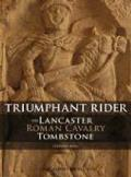 Lancaster Roman Cavalry Stone: Triumphant Rider