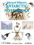 Edward Wilson's Antarctic Notebooks