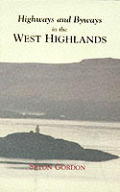 Highways & Byways In The West Highlands