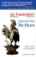 Au Contraire Figuring Out The French