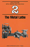 Metal Lathe Build Your Own Metal Working Shop from Scrap Book 2