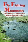 Fly Fishing Mammoth 3rd Edition Fly Fishers Guide