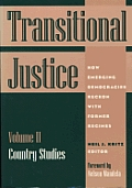 Transitional Justice: Country Studies V.2: How Emerging Democracies Reckon with Former Regimes
