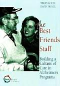 The Best Friends Staff: Training Ideas for Alzheimers Programs