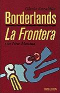 Borderlands La Frontera the New Mestiza Third Edition