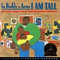 In Daddys Arms I Am Tall African Americans Celebrating Fathers