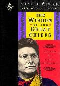 Wisdom Of The Great Chiefs The Cla