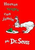 Huevos Verdes Con Jamon: Green Eggs & Ham: Spanish language Edition