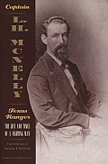 Captain L.H. McNelly, Texas Ranger: The Life & Times of a Fighting Man