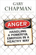 Anger Handling a Powerful Emotion in a Healthy Way