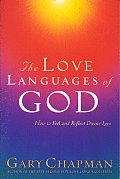 Love Languages of God How to Feel & Reflect Divine Love