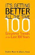 It's Getting Better All the Time: 101 Greatest Trends of the Last 100 Years