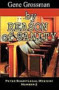 ...by Reason of Sanity: Peter Sharp Legal Mystery #2