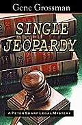 Single Jeopardy: A Peter Sharp Legal Mystery