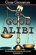 A Good Alibi: Peter Sharp Legal Mystery #11
