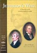 Jeffersons West A Journey with Lewis & Clark