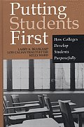 Putting Students First How Colleges Develop Students Purposefully