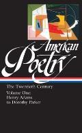 American Poetry The Twentieth Century Volume 1 Henry Adams to Dorothy Parker