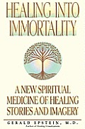 Healing Into Immortality A New Spiritual