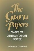 Guru Papers Masks Of Authoritarian Power