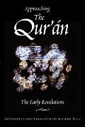Approaching The Quran The Early Revelations